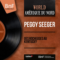 Peggy Seeger - Des Rocheuses au Kentucky