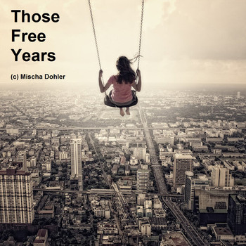 Mischa Dohler - Those Free Years