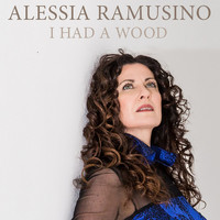 Alessia Ramusino - I Had A Wood
