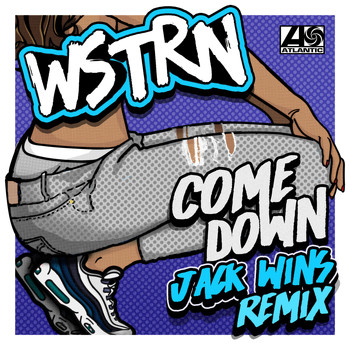 WSTRN - Come Down (Jack Wins Remix)