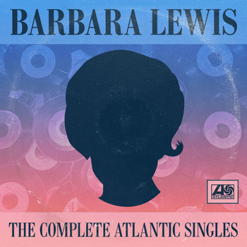 Barbara Lewis - The Complete Atlantic Singles