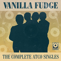 Vanilla Fudge - The Complete Atco Singles