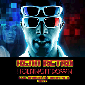 Kenn Retro - Holding It Down (feat. Gabriela Francesca)