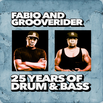 Various Artists - Fabio & Grooverider: 25 Years of Drum & Bass