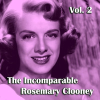 Rosemary Clooney - The Incomparable Rosemary Clooney, Vol. 2