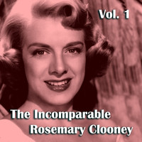 Rosemary Clooney - The Incomparable Rosemary Clooney, Vol. 1