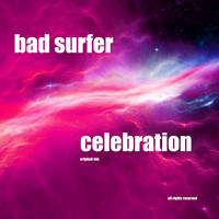 Bad Surfer - Celebration