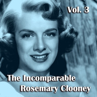 Rosemary Clooney - The Incomparable Rosemary Clooney, Vol. 3