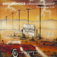 The Groundhogs - Groundhogs Night Live