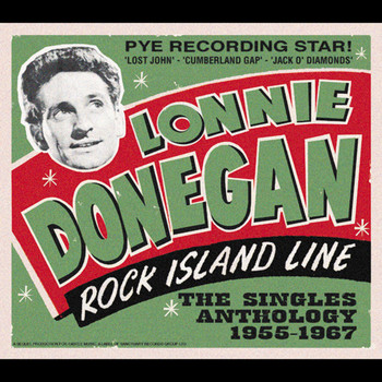 Lonnie Donegan - Rock Island Line: The Singles Anthology