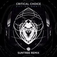 Critical Choice - Out of Orbit (Suntree Remix)