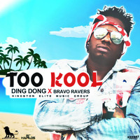 Ding Dong - Too Kool (feat. Bravo Ravers) - Single