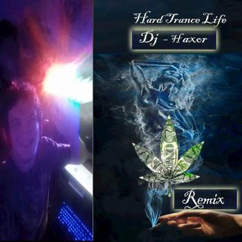 Hard Trance Life (Dj-Haxor Remix) - Single