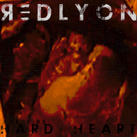 redLYON - The Fire: Hard Heart - EP