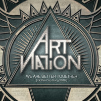 Art Nation - We Are Better Together (Gothia Cup Song 2016)