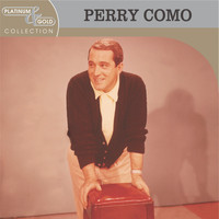 Perry Como - Platinum & Gold Collection