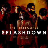 The Telescopes - Splashdown: The Complete Creation Recordings 1990-1992