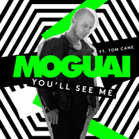 Moguai - You'll See Me (feat. Tom Cane)