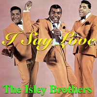 The Isley Brothers - I Say Love