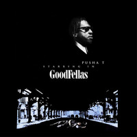 Pusha T - Goodfellas