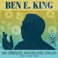Ben E. King - The Complete Atco/Atlantic Singles Vol. 1: 1960-1966