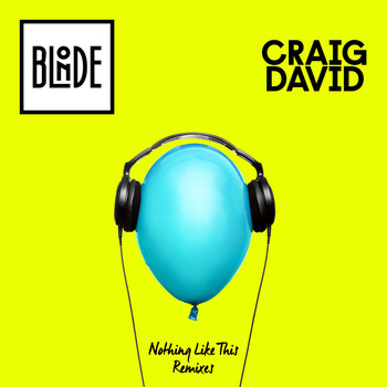 Blonde & Craig David - Nothing Like This (The Remixes) - EP