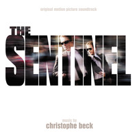 Christophe Beck - The Sentinel (Original Motion Picture Soundtrack)