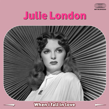 Julie London - When I Fall in Love