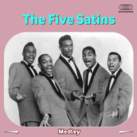 The Five Satins - The Five Satins Medley: In the Still of the Nite / The Jones Girl / Wonderful Girl / Weeping Willow / Oh Happy Day / Our Love Is Forever / To the Aisle / I Wish I Had My Baby / Our Anniversary / Pretty Baby / A Million to One