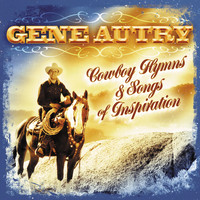 Gene Autry - Cowboy Hymns & Songs Of Inspiration