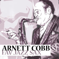 Arnett Cobb - Fav Jazz Sax
