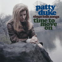 Patty Duke - Patty Duke Sings Folk Songs - Time To Move On
