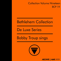 Bobby Troup - Deluxe Series Volume 19 (Bethlehem Collection) : Bobby Troup Sings
