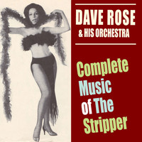 "David Rose & His Orchestra - Complete Music Of ""The Stripper"""