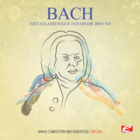 Johann Sebastian Bach - J.S. Bach: Toccata and Fugue in D Minor, BWV 565 (Digitally Remastered)