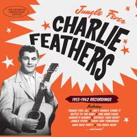 Charlie Feathers - Jungle Fever: 1955 - 1962 Recordings