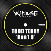 Todd Terry - Don't U