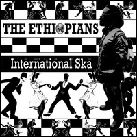 The Ethiopians - International Ska