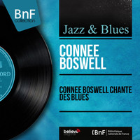 Connee Boswell - Connee Boswell chante des blues