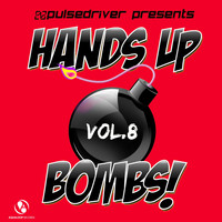 Pulsedriver - Hands Up Bombs!, Vol.8