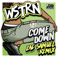 WSTRN - Come Down (Zac Samuel Remix)