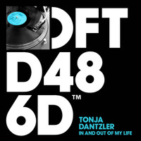 Tonja Dantzler - In And Out Of My Life