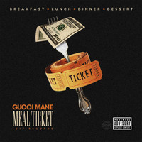 Gucci Mane - Meal Ticket (Explicit)
