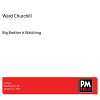 Ward Churchill - Big Brother is Watching