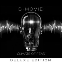 B-Movie - Climate Of Fear - Deluxe Edition