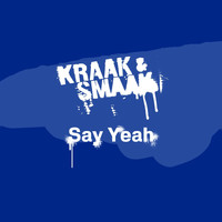 Kraak & Smaak - Say Yeah - Single