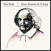 Paul Kelly - Seven Sonnets And A Song