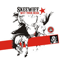 Skeewiff - Wet Your Beak - EP