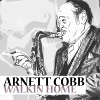 Arnett Cobb - Walkin' Home