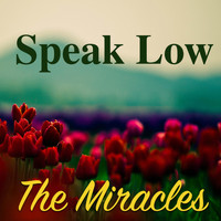 The Miracles - Speak Low